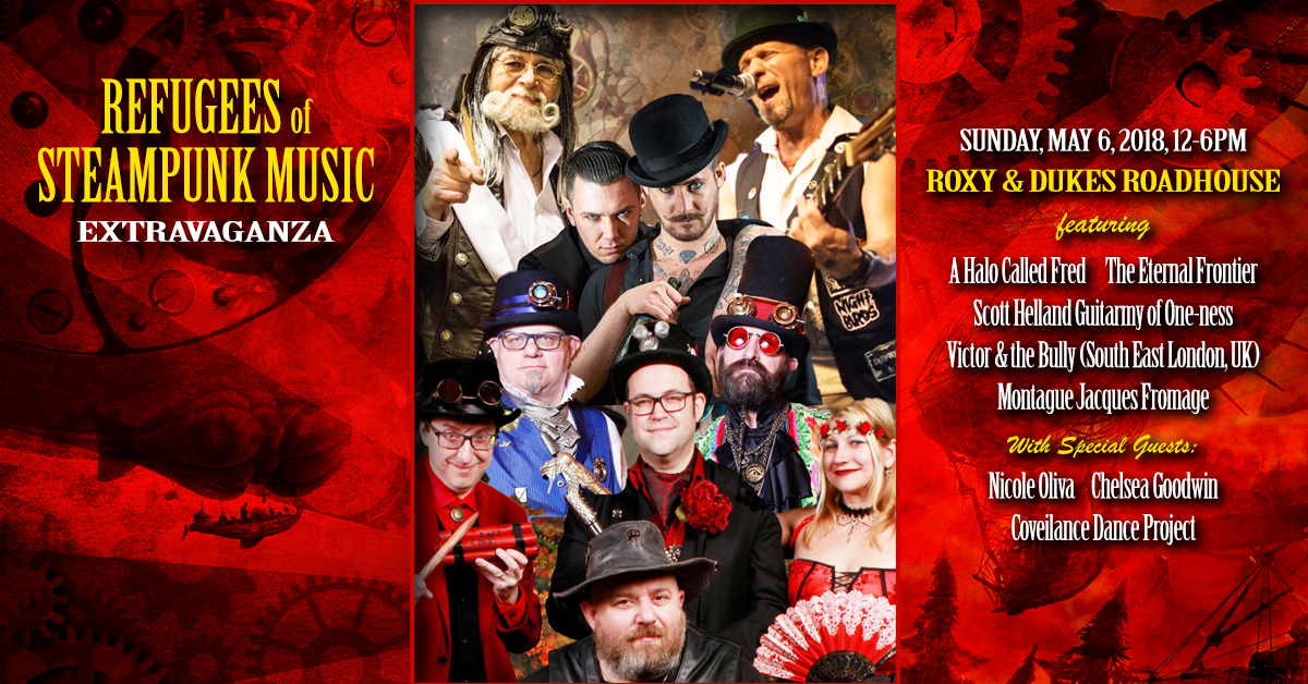 Refugees of Steampunk Music Extravaganza at Roxy & Dukes!