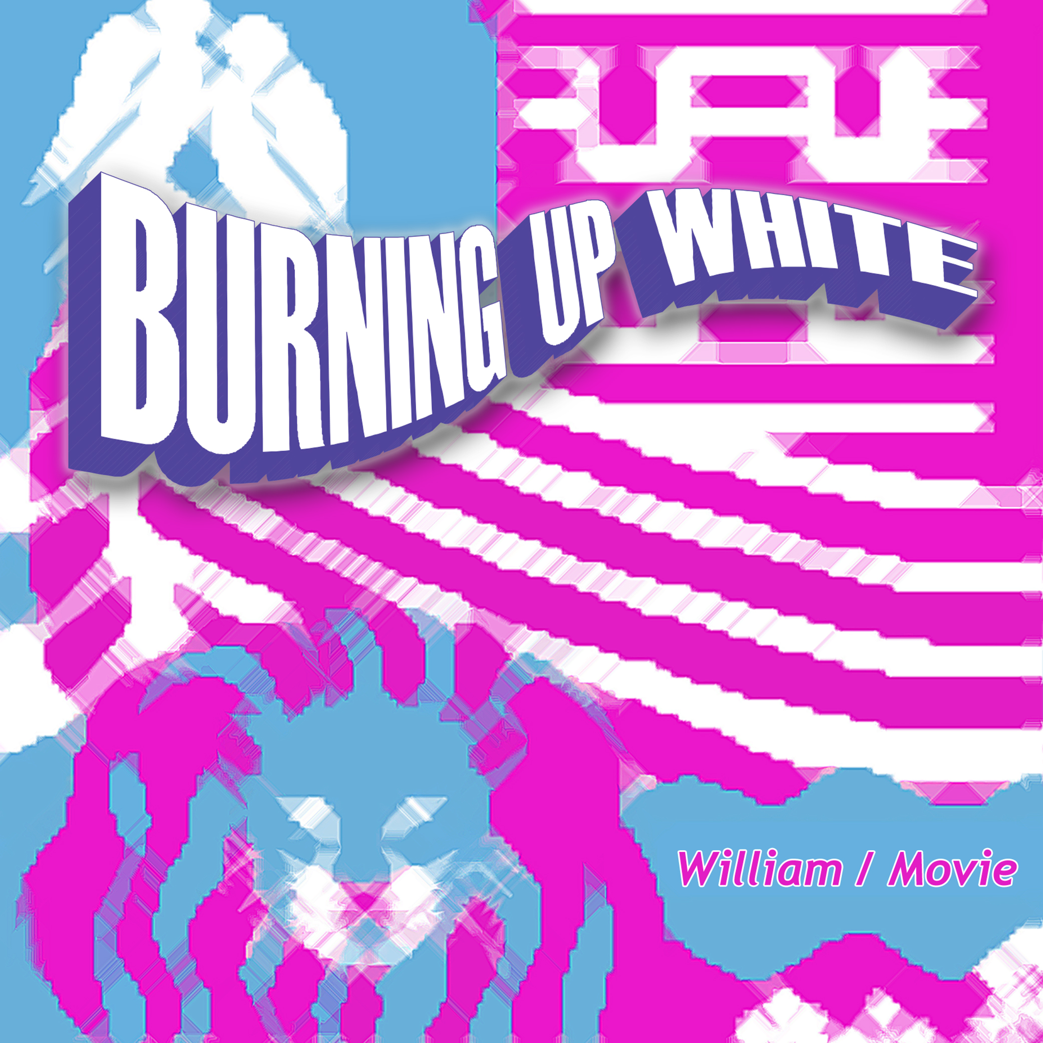 "Burning Up White's Long-Awaited ""William/Movie"" Is Here!"